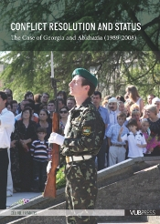 Conflict Resolution and Status: The Case of Georgia and Abkhazia (1989-2008), by Celine Francis