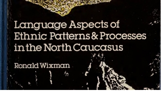 Language Aspects of Ethnic Patterns and Processes in the North Caucasus