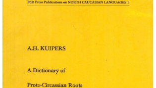 A Dictionary of Proto-Circassian Roots, by Aert Hendrik Kuipers